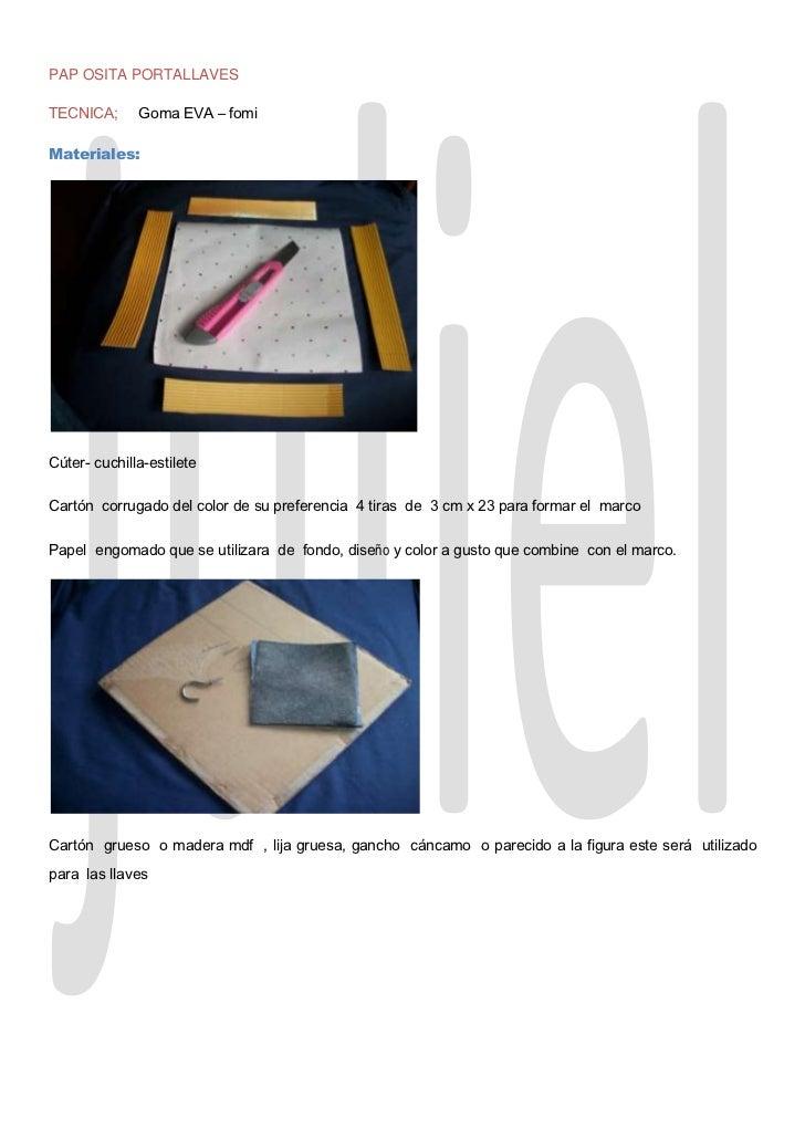 PAP OSITA PORTALLAVESTECNICA;      Goma EVA – fomiMateriales:Cúter- cuchilla-estileteCartón corrugado del color de su pref...