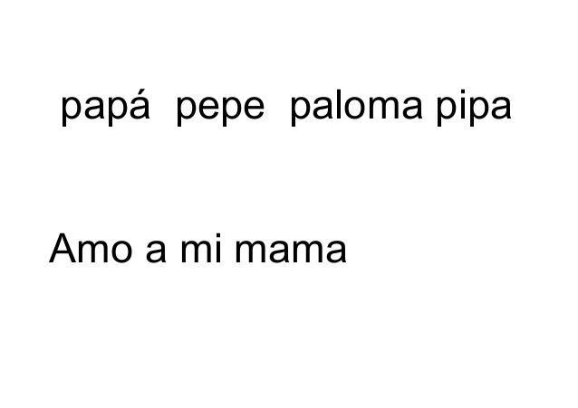 papá pepe paloma pipa Amo a mi mama