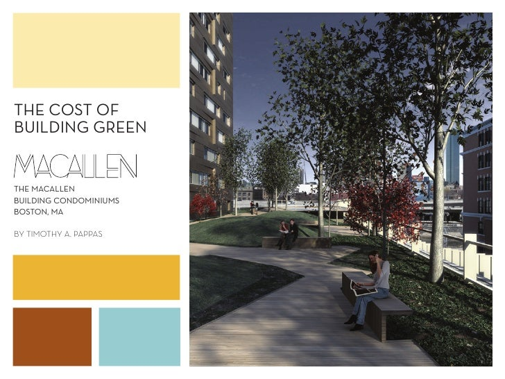 THE COST OF BUILDING GREEN   THE MACALLEN BUILDING CONDOMINIUMS BOSTON, MA  BY TIMOTHY A. PAPPAS