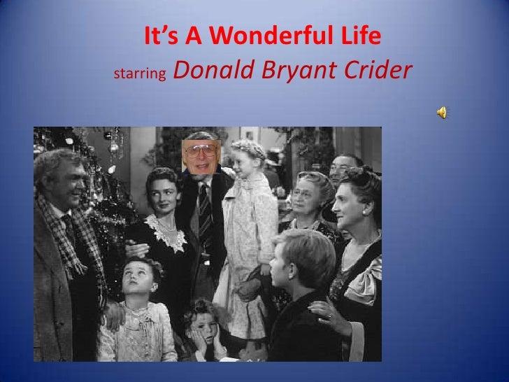 It's A Wonderful LifestarringDonald Bryant Crider<br />