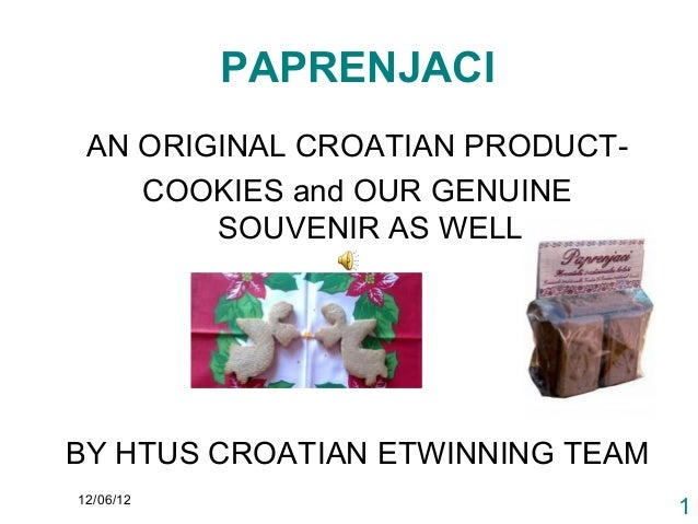 PAPRENJACI AN ORIGINAL CROATIAN PRODUCT-    COOKIES and OUR GENUINE        SOUVENIR AS WELLBY HTUS CROATIAN ETWINNING TEAM...
