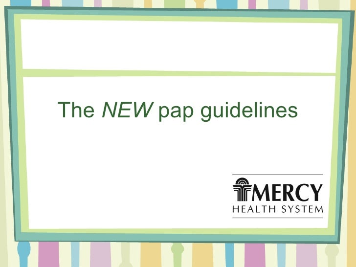 The  NEW  pap guidelines