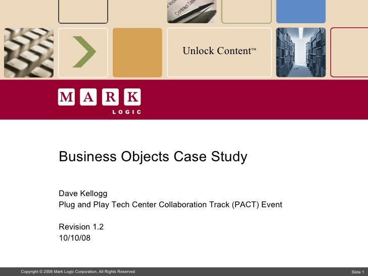 Business Objects Case Study Dave Kellogg Plug and Play Tech Center Collaboration Track (PACT) Event Revision 1.2 10/10/08