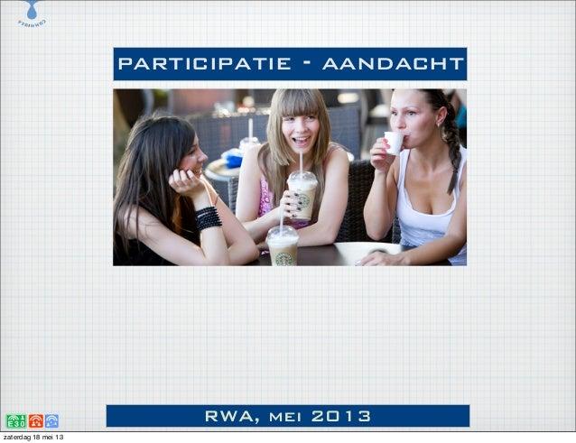 RWA, mei 2013participatie - aandachtzaterdag 18 mei 13