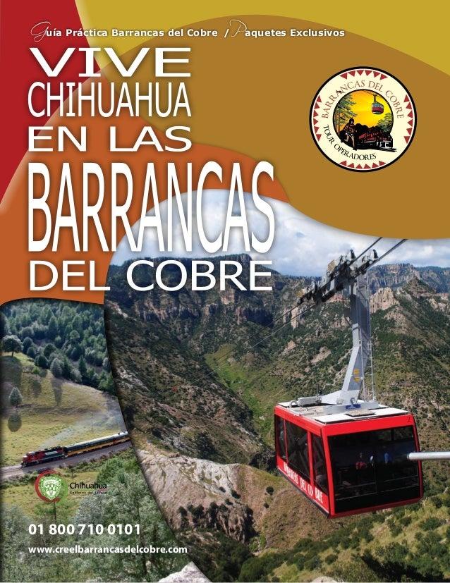 Guía Práctica Barrancas del Cobre / Paquetes Exclusivos  01 800 710 0101 www.creelbarrancasdelcobre.com