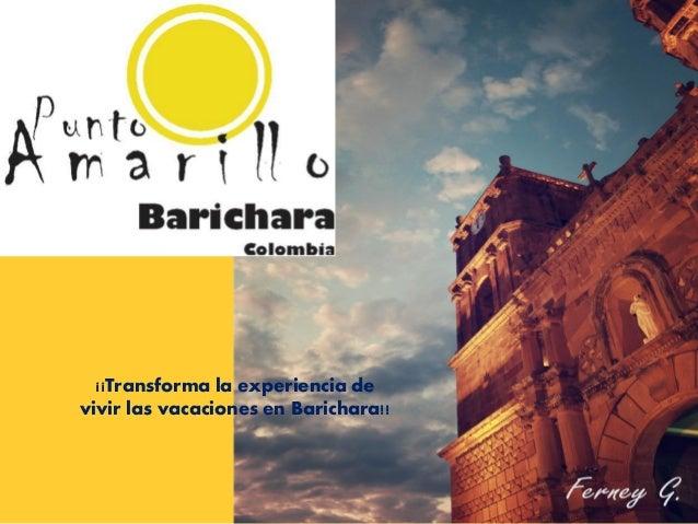 ¡¡Transforma la experiencia devivir las vacaciones en Barichara!!