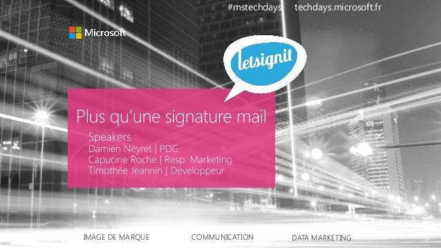 #mstechdays techdays.microsoft.fr IMAGE DE MARQUE COMMUNICATION DATA MARKETING
