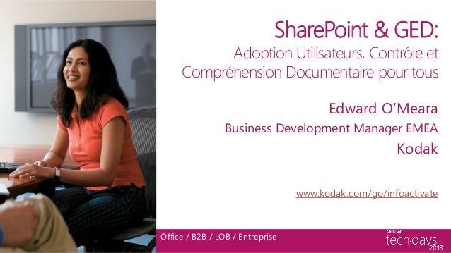 SharePoint & GED:           Adoption Utilisateurs, Contrôle et     Compréhension Documentaire pour tous                   ...
