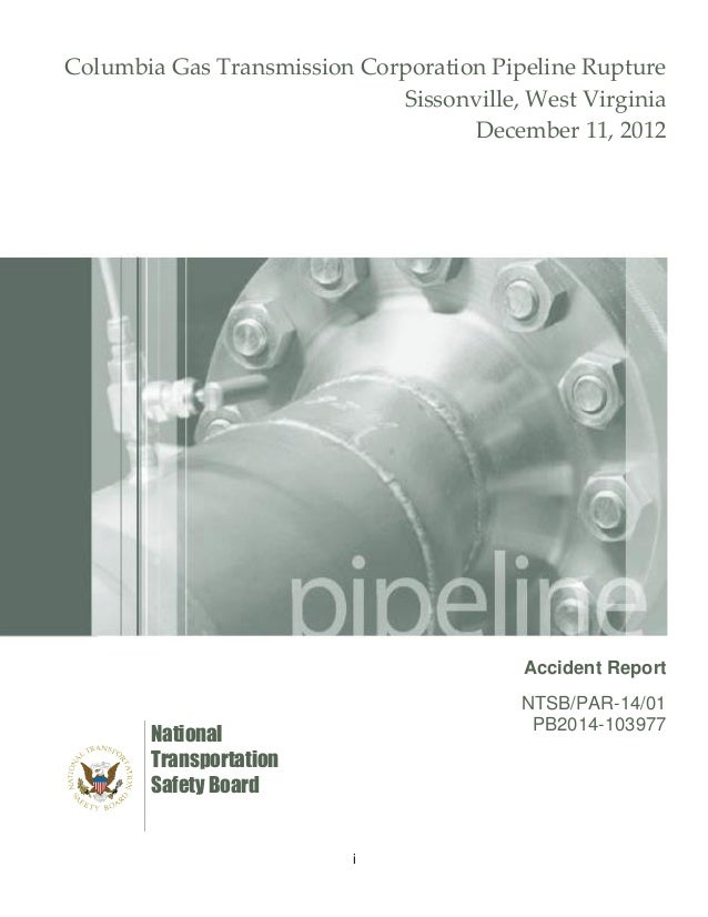 NTSB Final Report on Columbia Gas Transmission Pipeline Explosion Near Sissonville, WV in 2012