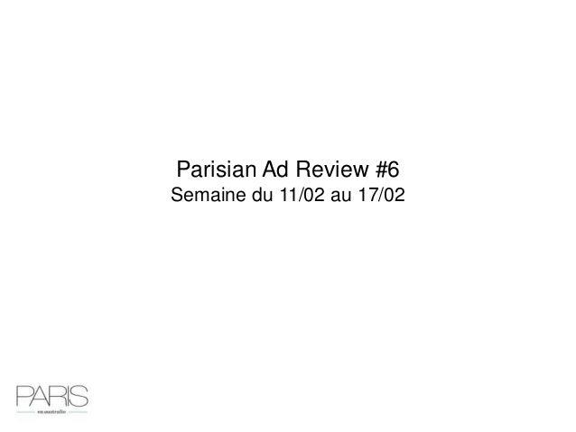 Parisian Ad Review #6Semaine du 11/02 au 17/02