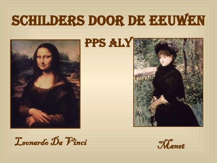 Schilders door de eeuwen PPS Aly Leonardo Da Vinci Manet