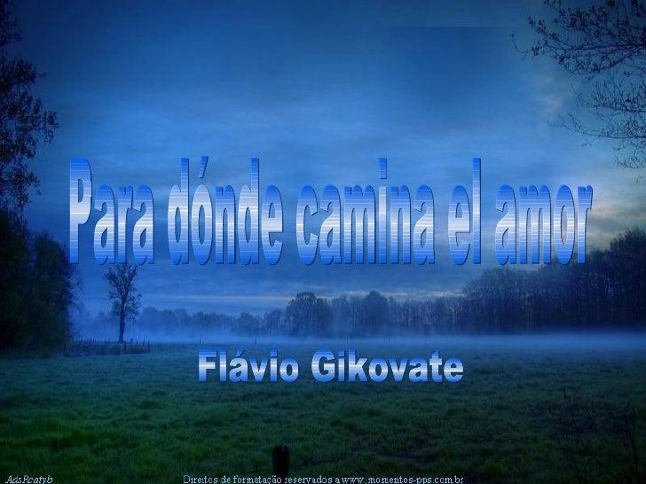 Para dónde camina el amor Flávio Gikovate