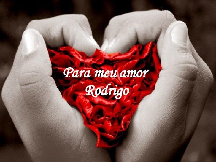 Para meu amor  Rodrigo