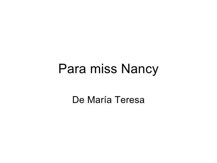 Para miss Nancy De María Teresa