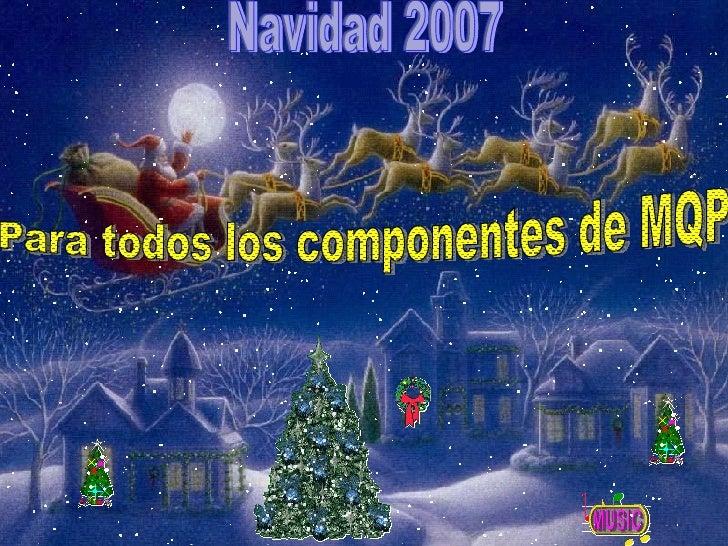 Navidad 2007 Para todos los componentes de MQP