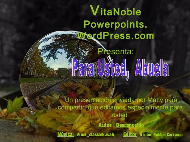 VitaNoble Powerpoints. WordPress.com Presenta: Un presentación enviada por Matty para compartir, que editamos especialment...