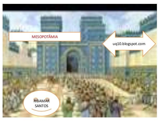 MESOPOTÂMIA RIBAMAR SANTOS uq10.blogspot.com