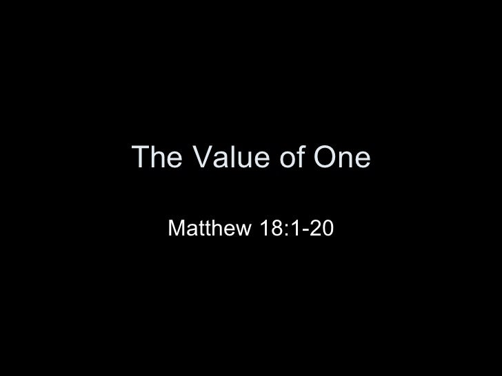 The Value of One Matthew 18:1-20