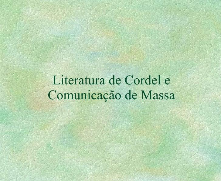 Cordel e Comunicação de Massa