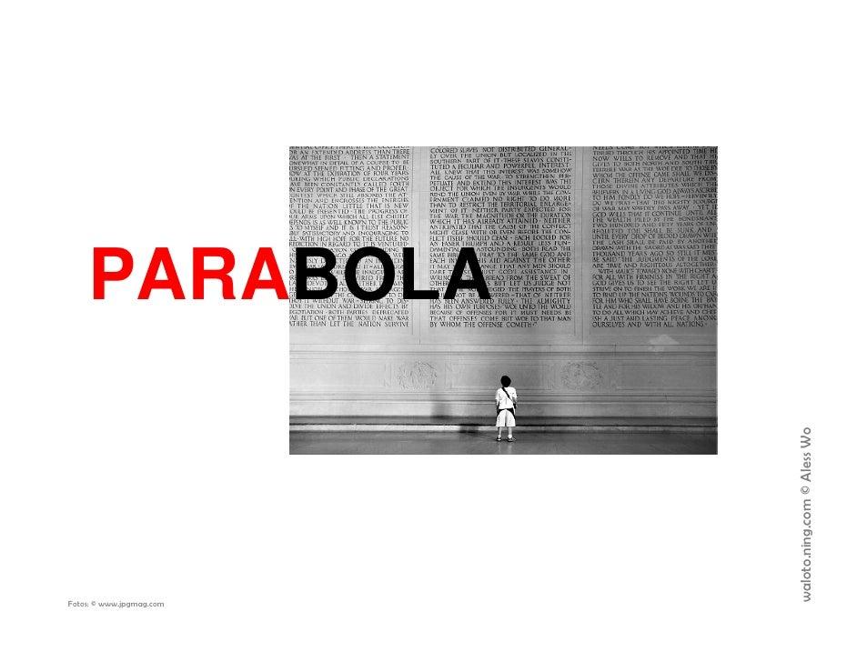 PARABOLA                               waloto.ning.com © Aless Wo Fotos: © www.jpgmag.com