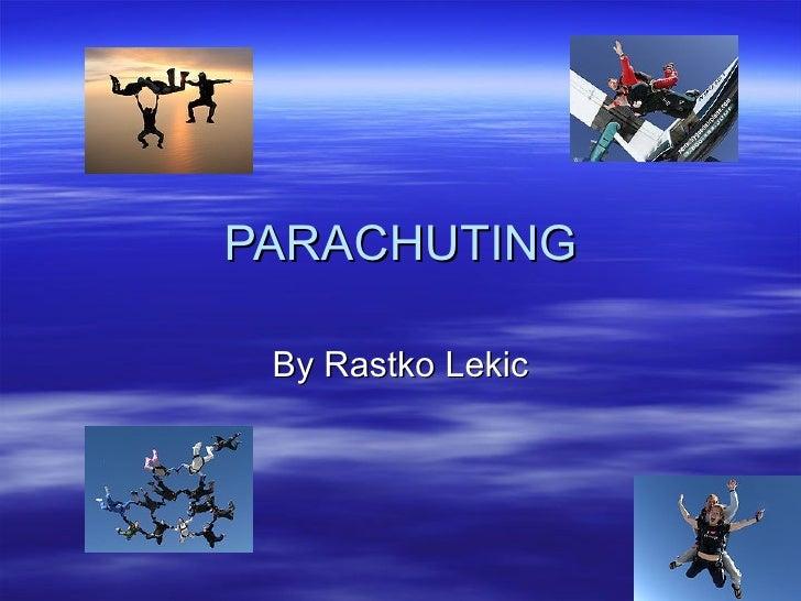 PARACHUTING By Rastko Lekic