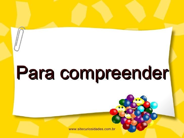 Para compreender www.sitecuriosidades.com.br