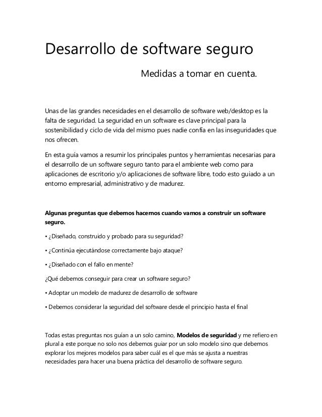Desarrollo de software seguro Medidas a tomar en cuenta.  Unas de las grandes necesidades en el desarrollo de software web...