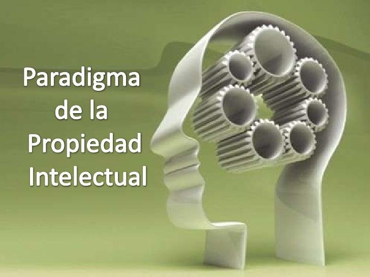 Paradigma <br />de la <br />Propiedad<br /> Intelectual<br />
