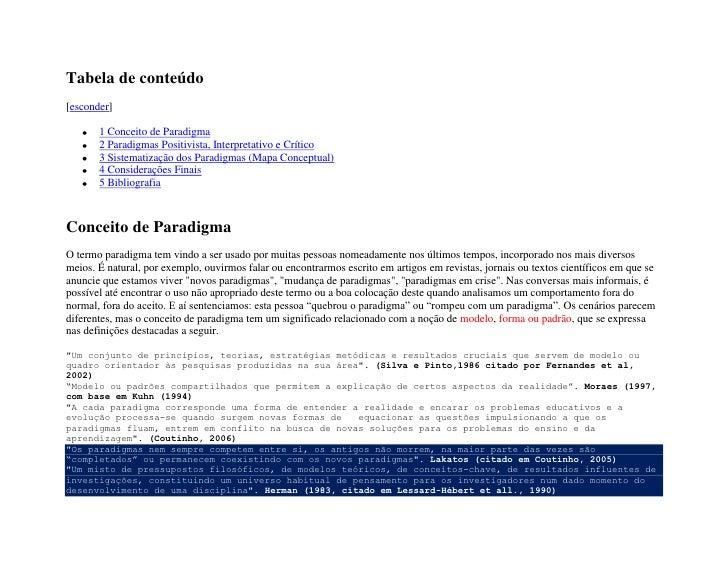 "Tabela de conteúdo[ HYPERLINK ""javascript:toggleToc()"" esconder]1 Conceito de Paradigma2 Paradigmas Positivista, Interpret..."