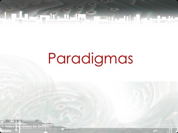 Paradigmas ©   Felipa Hernández de Orefice
