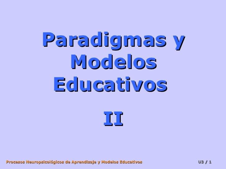 Paradigmas y Modelos Educativos  II
