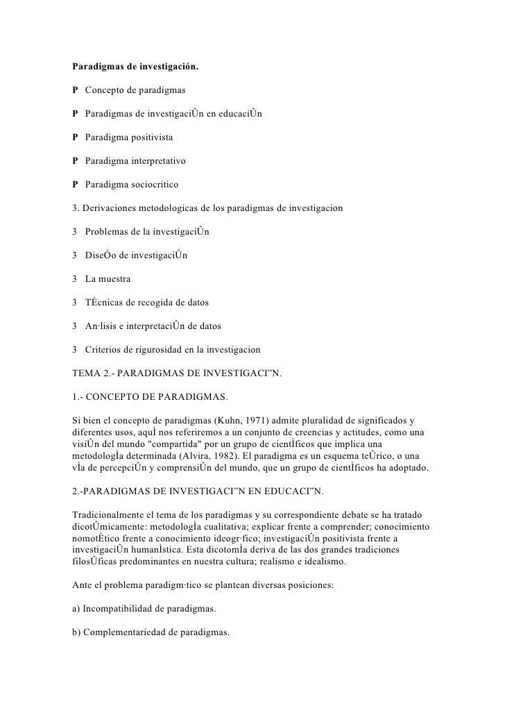 Paradigmas de investigación.  P Concepto de paradigmas  P Paradigmas de investigación en educación  P Paradigma positivist...
