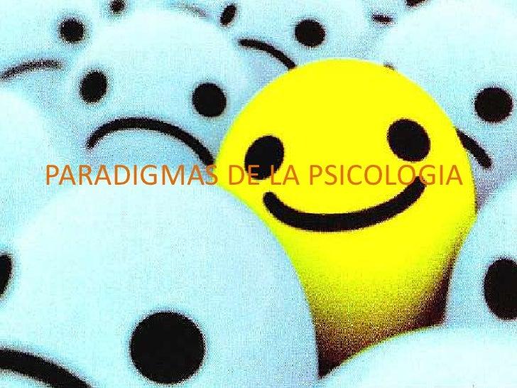 PARADIGMAS DE LA PSICOLOGIA