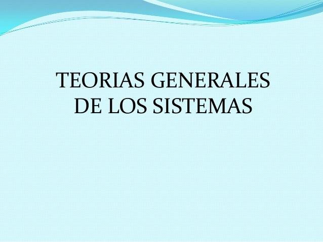 TEORIAS GENERALES DE LOS SISTEMAS