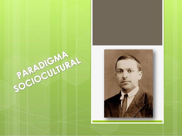 Paradigma sociocultural- Psicología