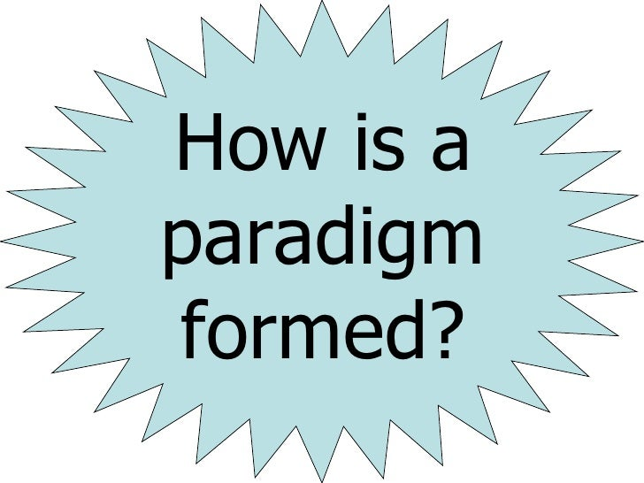 How is a paradigm formed ?