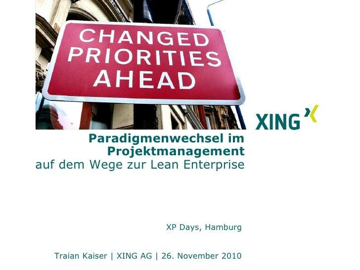 Paradigmenwechsel im          Projektmanagementauf dem Wege zur Lean Enterprise                           XP Days, Hamburg...
