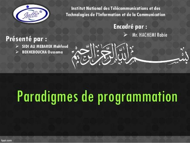 Paradigmes de programmation Institut National des Télécommunications et des Technologies de l'Information et de la Communi...