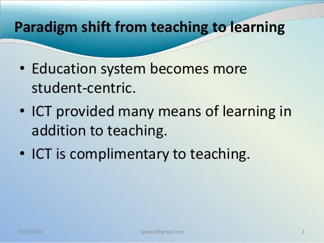 e learning paradigm shift in education in The nelc project is to build up and maintain a sustainable national e-learning centre (nelc) in sri lanka that will be a mechanism for the use of ict for national development as to visualize.