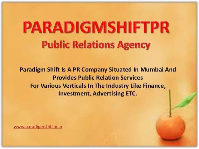 Paradigm Shift Is A PR Company Situated In Mumbai And Provides Public Relation Services For Various Verticals In The Indus...