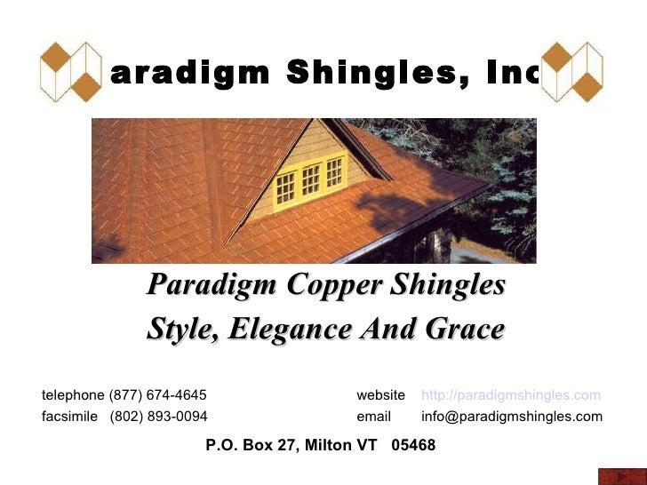 Paradigm Shingles, Inc. Style, Elegance And Grace website http://paradigmshingles.com email [email_address] telephone (877...
