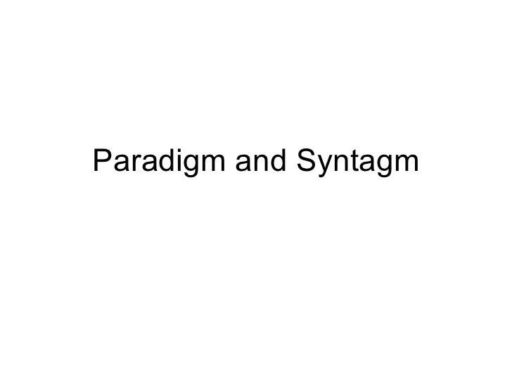 Paradigm & Syntagm