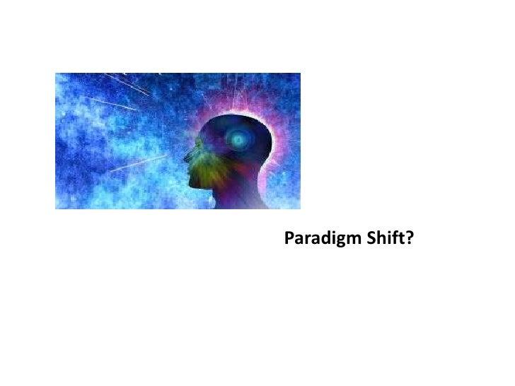 Paradigm Shift?<br />