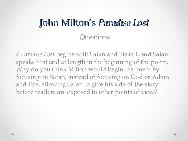 satans heroic aspects in paradise lost by john milton I have wonder about how much milton's marriage led to his portrayal of eve i have read that while he was writing, paradise lost he was going through a.