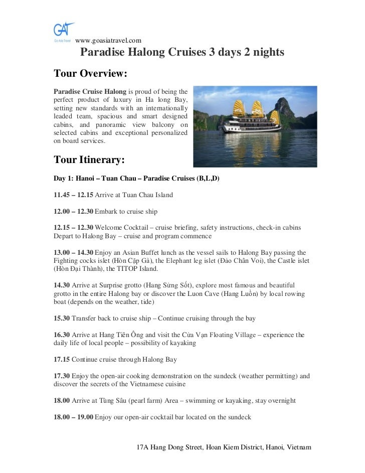 www.goasiatravel.com         Paradise Halong Cruises 3 days 2 nightsTour Overview:Paradise Cruise Halong is proud of being...