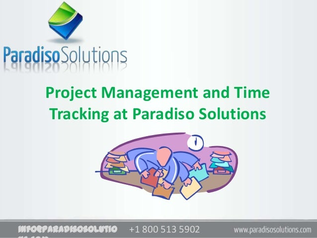 +1 800 513 5902+1 800 513 5902info@paradisosolutioProject Management and TimeTracking at Paradiso Solutions