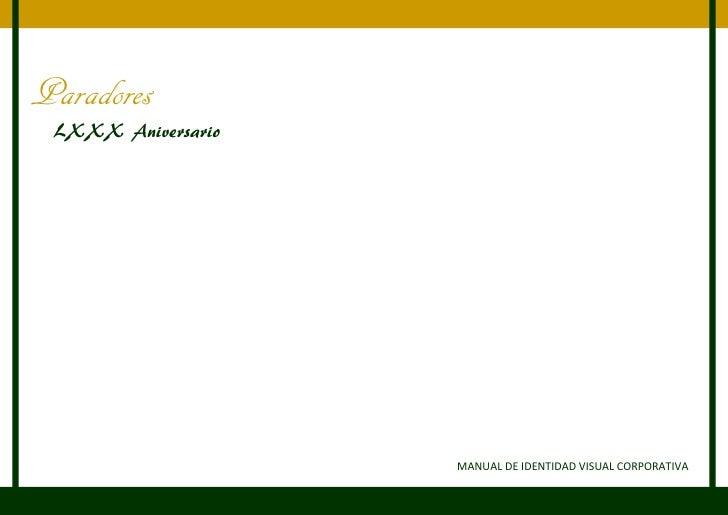 Paradores  LXXX Aniversario                         MANUAL DE IDENTIDAD VISUAL CORPORATIVA