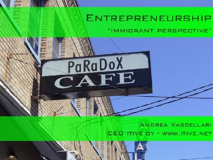Entrepreneurship 'Immigrant Perspective' - How the Internet is changing the rules of the game