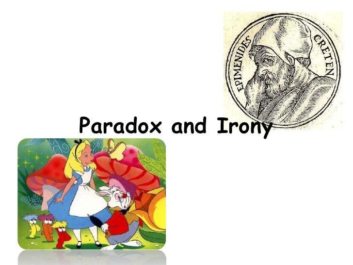 Paradox and Irony<br />