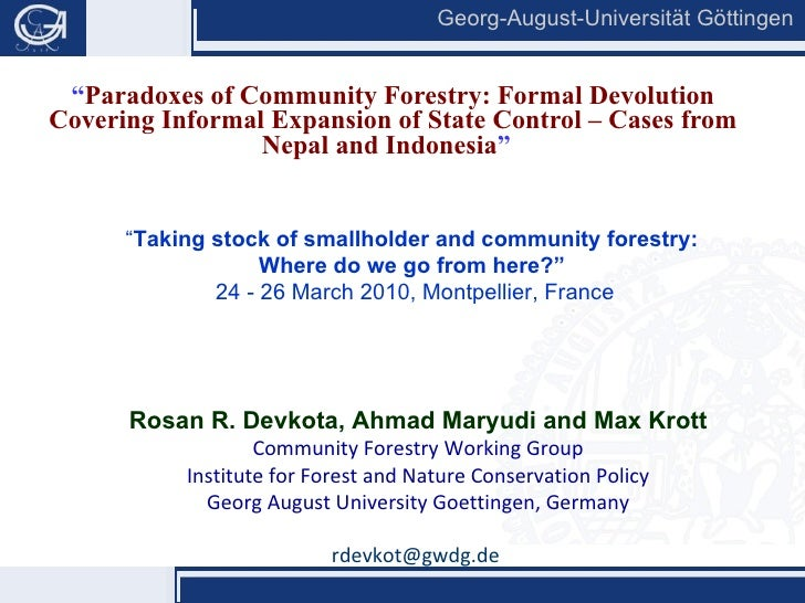 """ Paradoxes of Community Forestry: Formal Devolution Covering Informal Expansion of State Control – Cases from Nepal and I..."